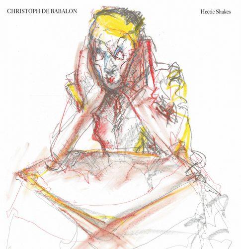Hectic Shakes — Christoph de Babalon